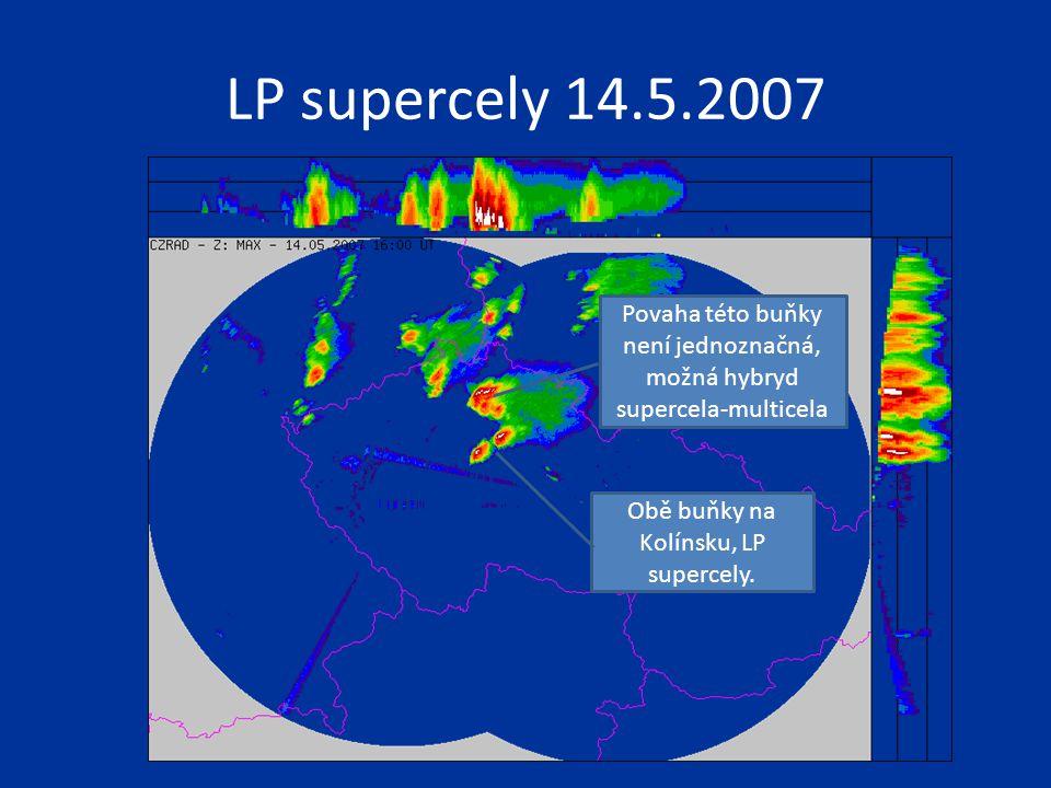 LP supercely 14.5.2007 Povaha této buňky není jednoznačná, možná hybryd supercela-multicela.