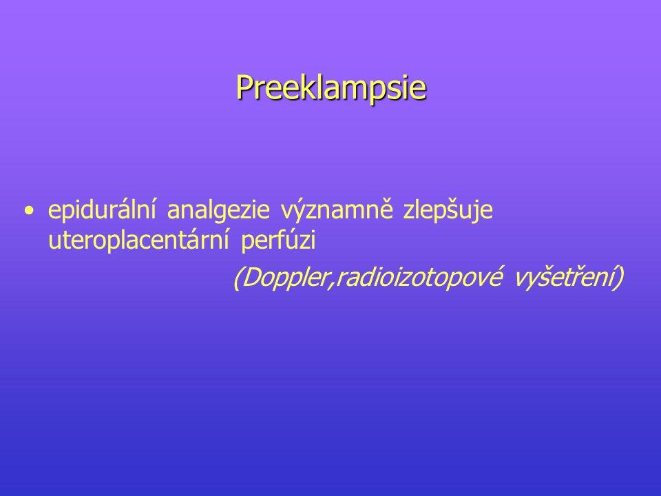 Preeklampsie epidurální analgezie významně zlepšuje uteroplacentární perfúzi.