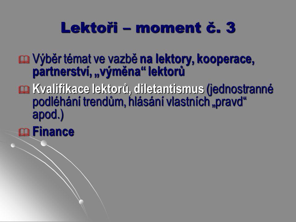 """Lektoři – moment č. 3 Výběr témat ve vazbě na lektory, kooperace, partnerství, """"výměna lektorů."""