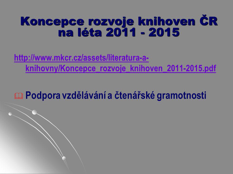 Koncepce rozvoje knihoven ČR na léta 2011 - 2015