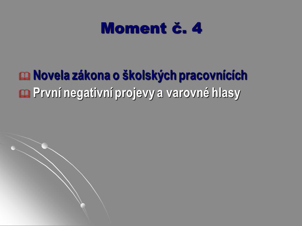 Moment č. 4 Novela zákona o školských pracovnících