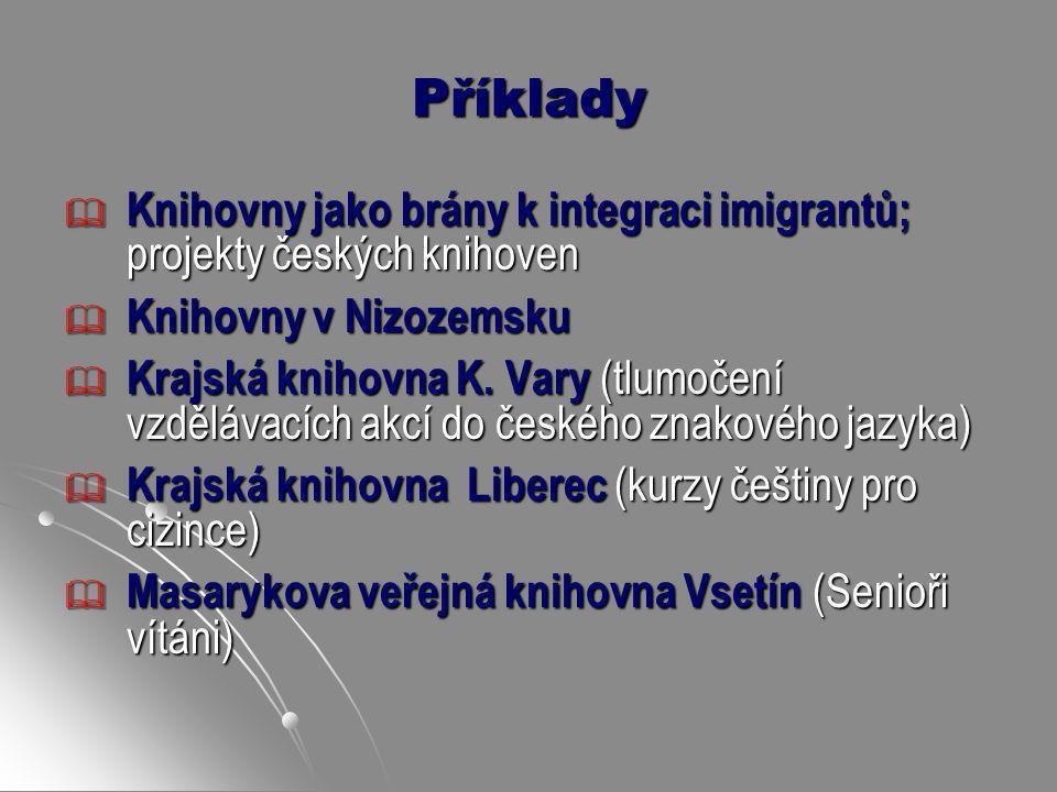 Příklady Knihovny jako brány k integraci imigrantů; projekty českých knihoven. Knihovny v Nizozemsku.