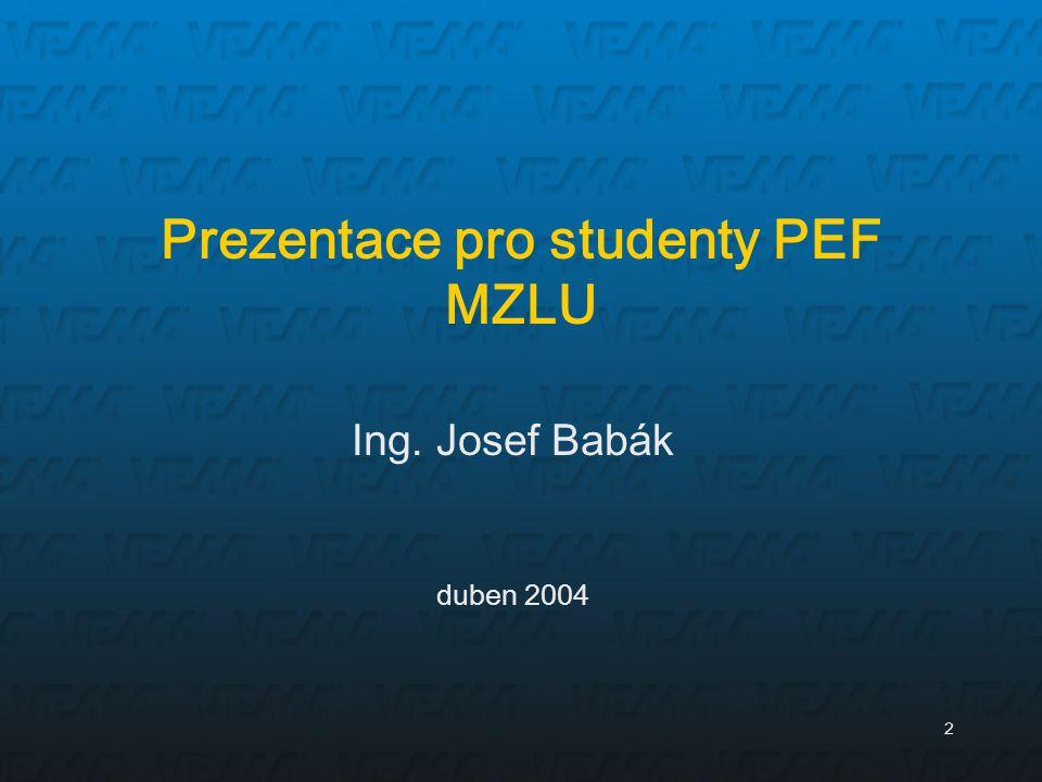 Prezentace pro studenty PEF MZLU