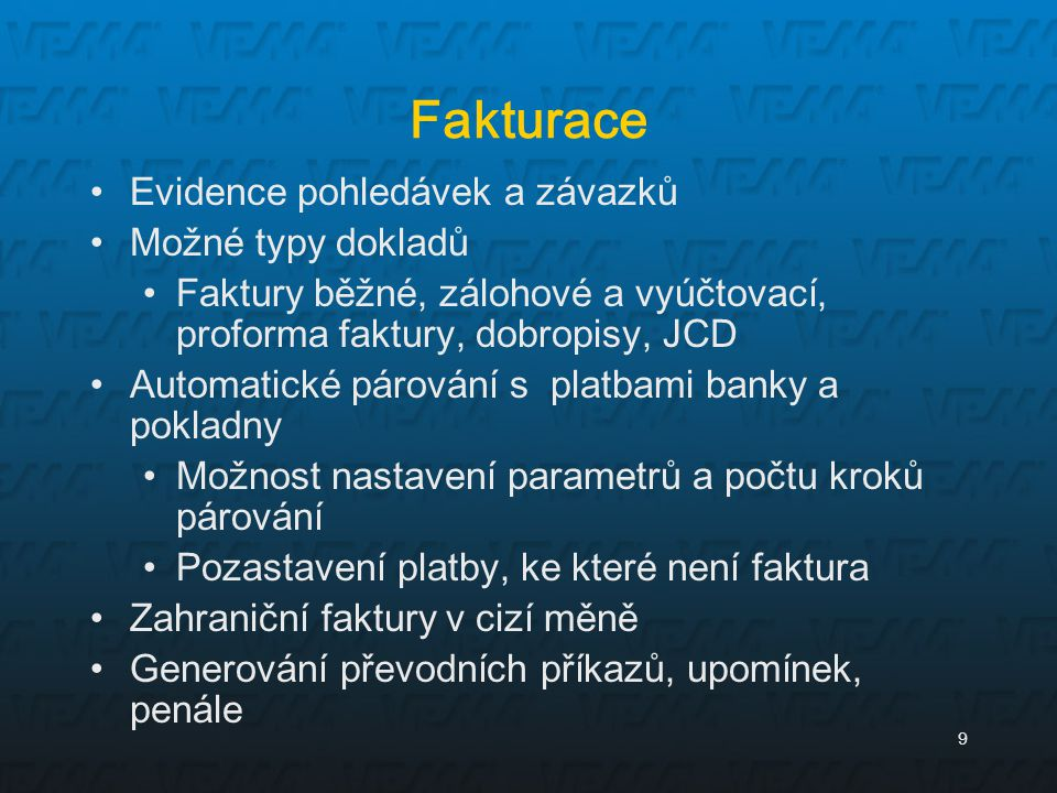 Fakturace Evidence pohledávek a závazků Možné typy dokladů