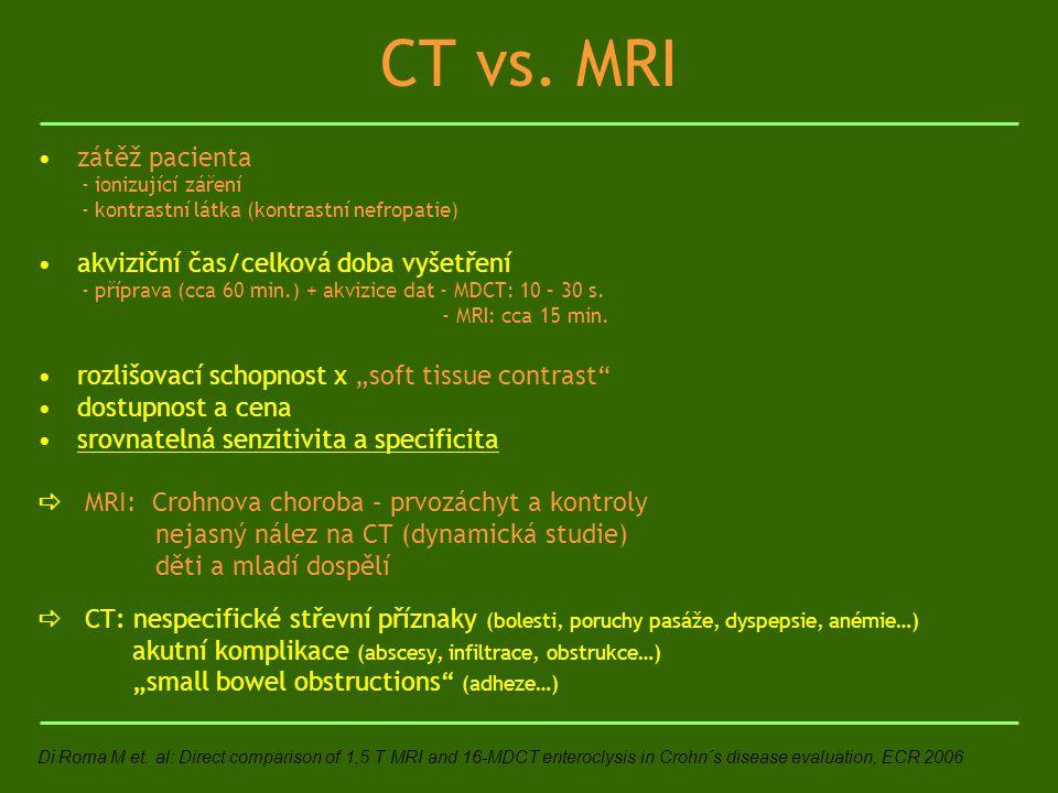 CT vs. MRI zátěž pacienta akviziční čas/celková doba vyšetření