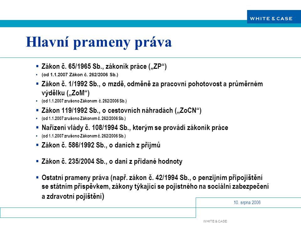 """Hlavní prameny práva Zákon č. 65/1965 Sb., zákoník práce (""""ZP )"""