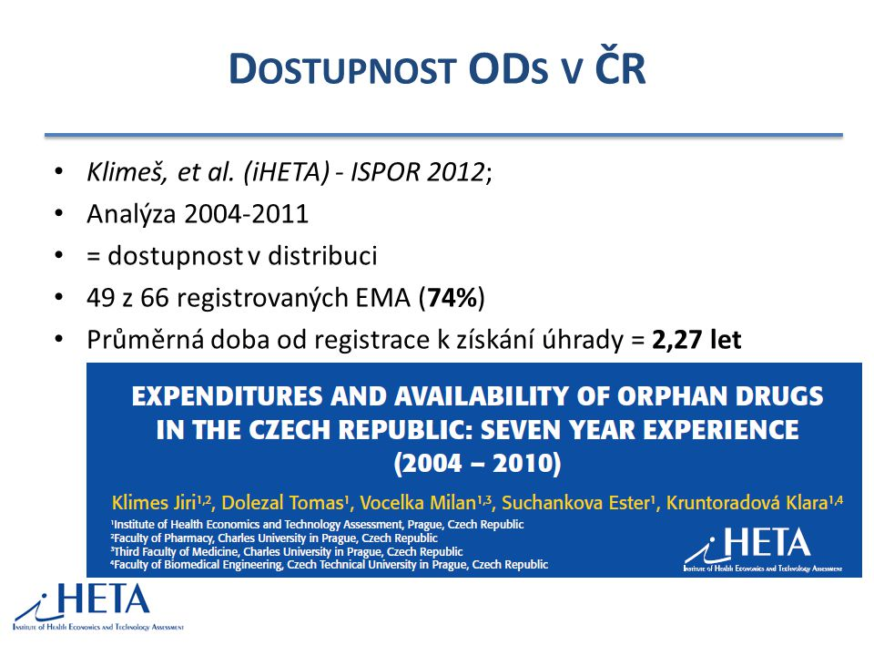 Dostupnost ODs v ČR Klimeš, et al. (iHETA) - ISPOR 2012;