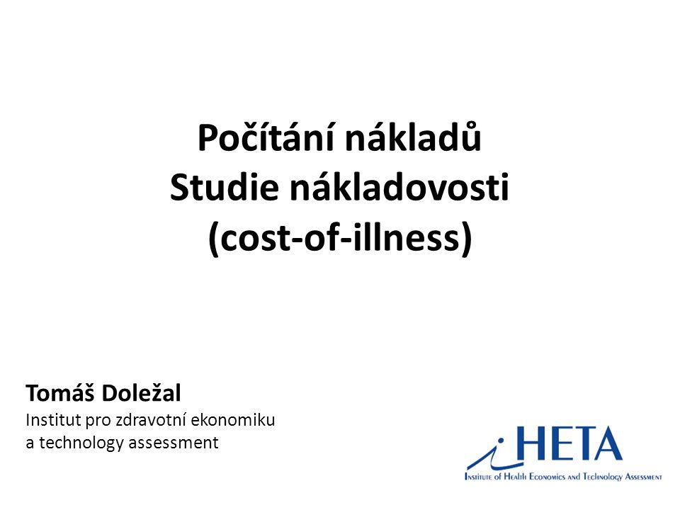 Počítání nákladů Studie nákladovosti (cost-of-illness)
