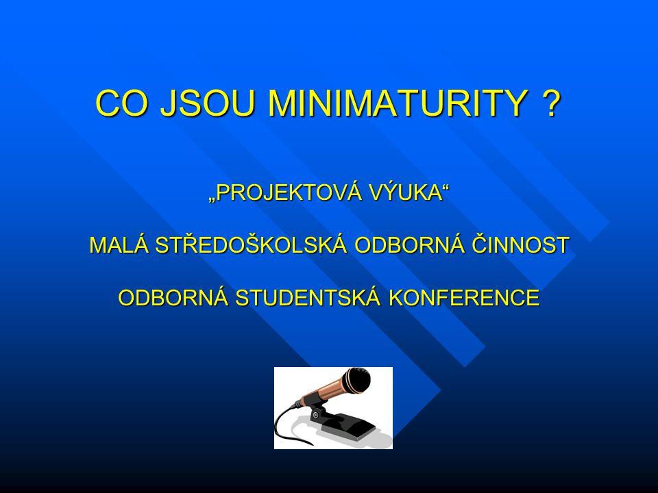 """CO JSOU MINIMATURITY """"PROJEKTOVÁ VÝUKA"""