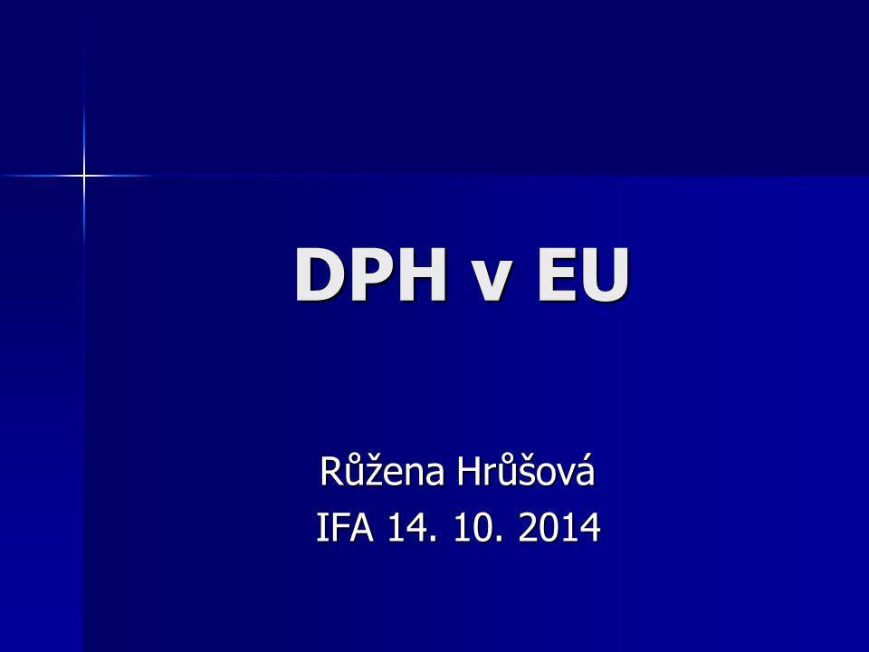 DPH v EU Růžena Hrůšová IFA 14. 10. 2014