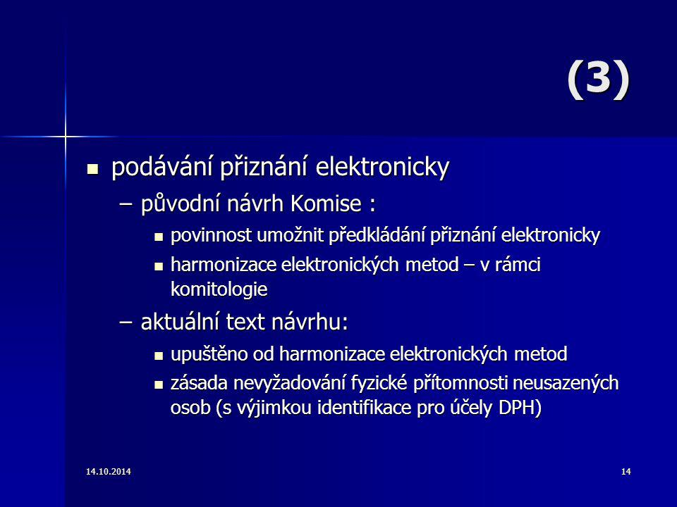(3) podávání přiznání elektronicky původní návrh Komise :