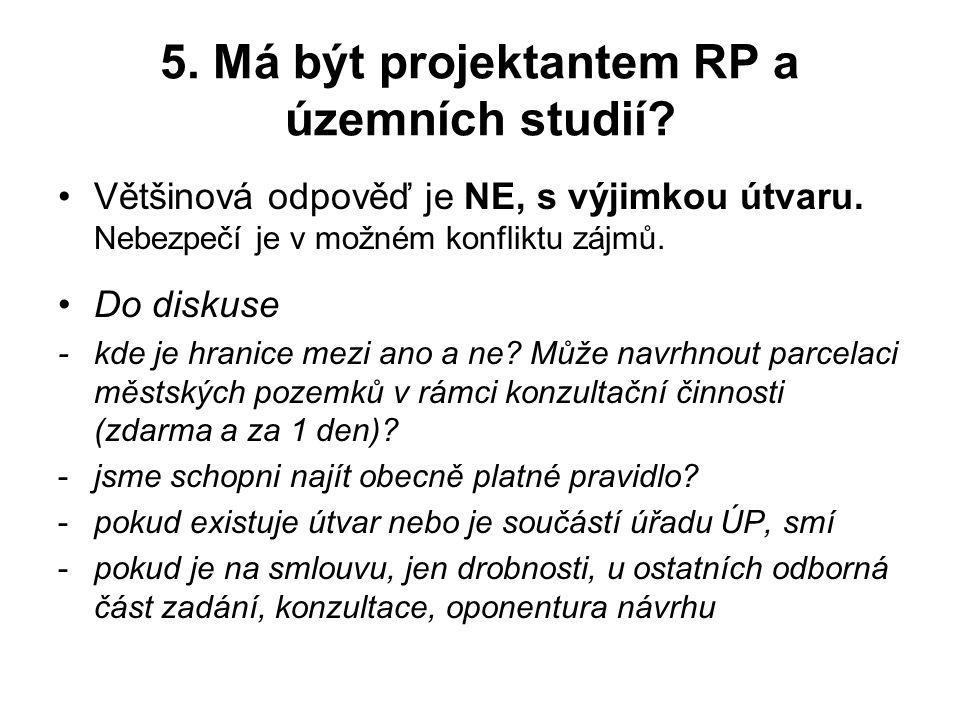 5. Má být projektantem RP a územních studií