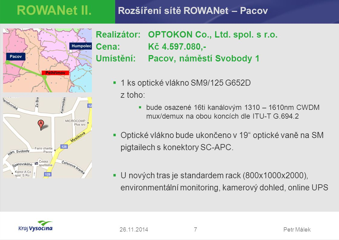 ROWANet II. Rozšíření sítě ROWANet – Pacov