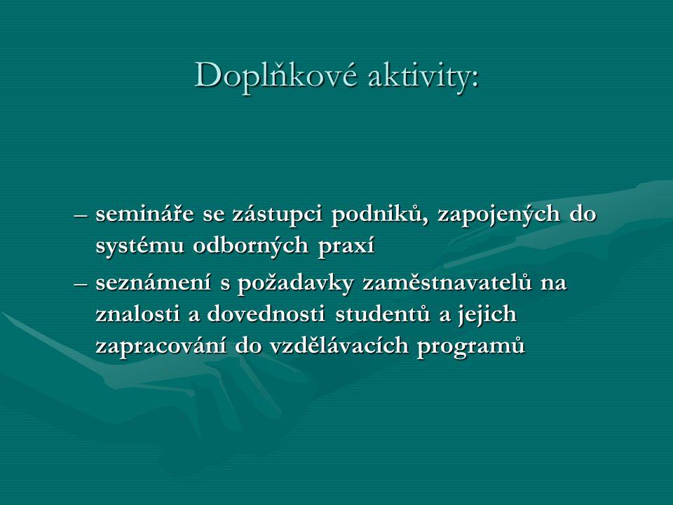 Doplňkové aktivity: semináře se zástupci podniků, zapojených do systému odborných praxí.