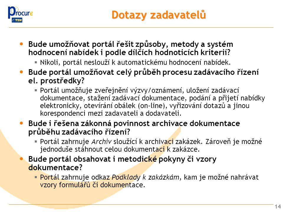 Dotazy zadavatelů Bude umožňovat portál řešit způsoby, metody a systém hodnocení nabídek i podle dílčích hodnoticích kriterií