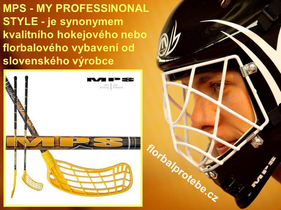 MPS - MY PROFESSINONAL STYLE - je synonymem kvalitního hokejového nebo florbalového vybavení od slovenského výrobce.