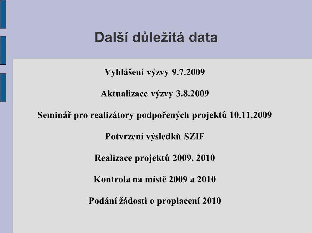 Další důležitá data Vyhlášení výzvy 9.7.2009