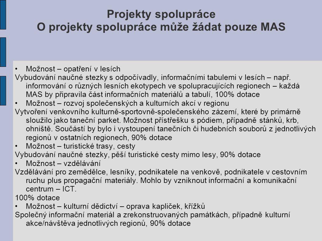 Projekty spolupráce O projekty spolupráce může žádat pouze MAS