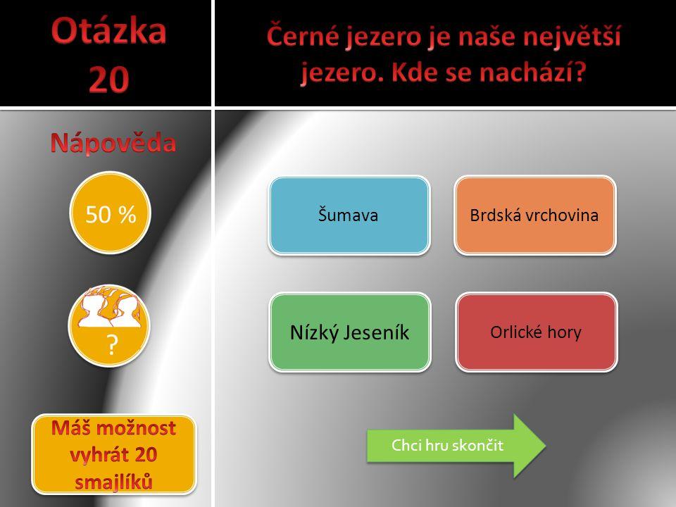 Otázka 20 Černé jezero je naše největší jezero. Kde se nachází