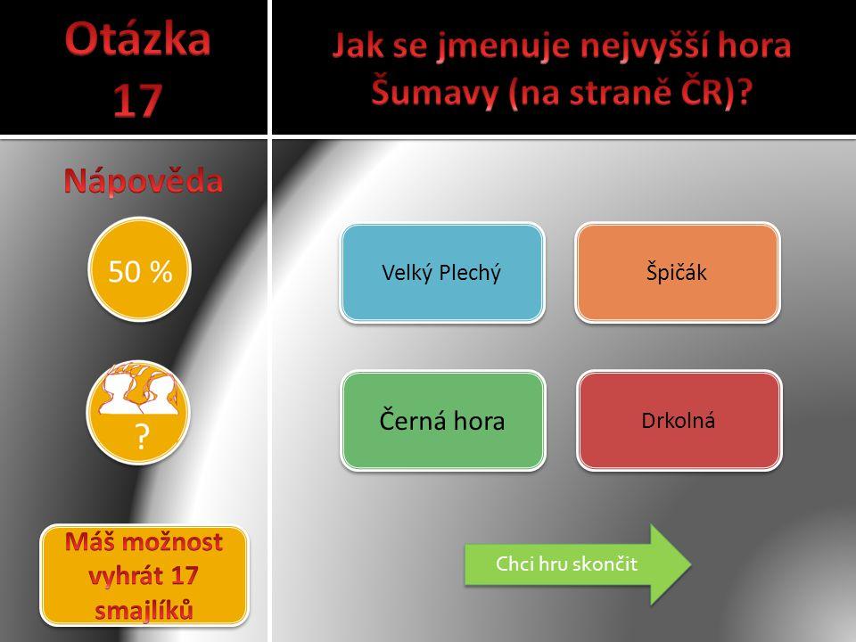 Otázka 17 Jak se jmenuje nejvyšší hora Šumavy (na straně ČR) Nápověda