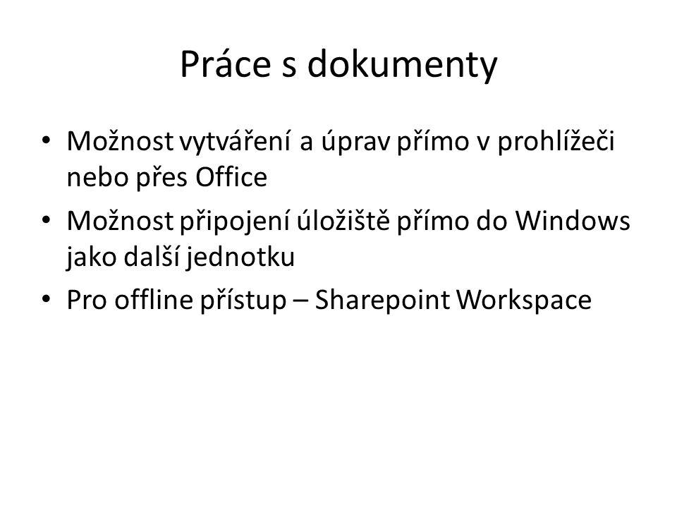 Práce s dokumenty Možnost vytváření a úprav přímo v prohlížeči nebo přes Office. Možnost připojení úložiště přímo do Windows jako další jednotku.