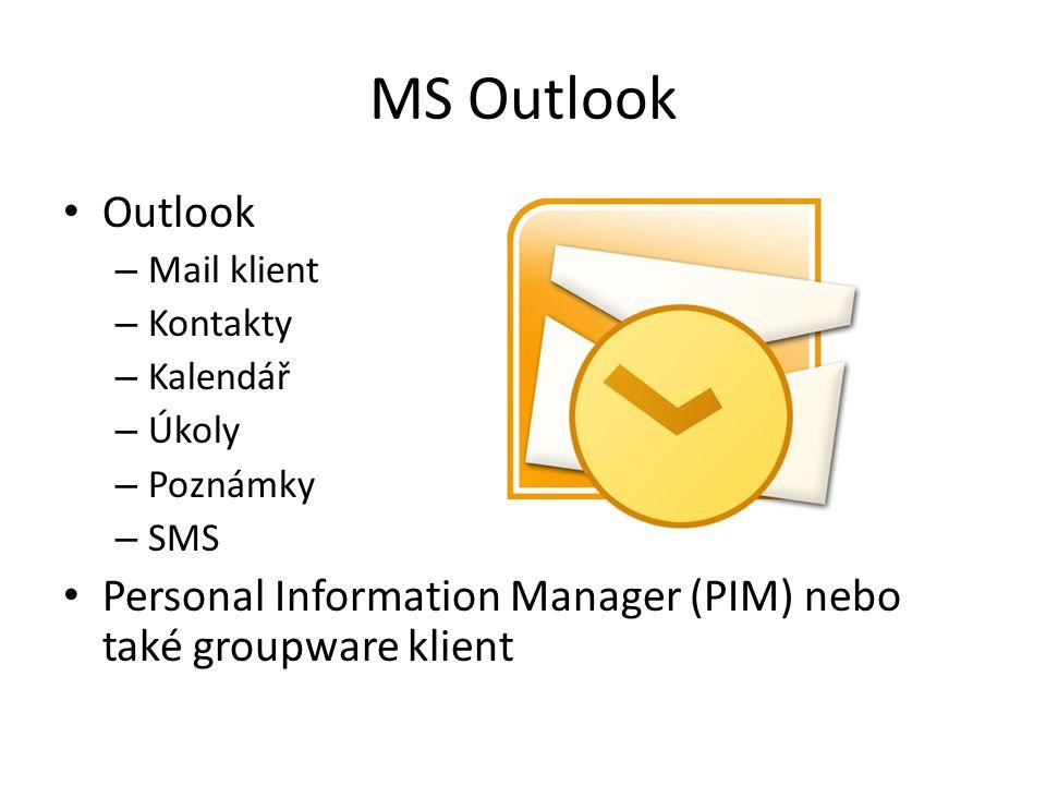MS Outlook Outlook. Mail klient. Kontakty. Kalendář.