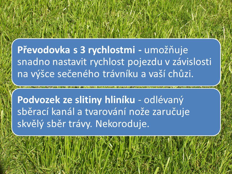 Převodovka s 3 rychlostmi - umožňuje snadno nastavit rychlost pojezdu v závislosti na výšce sečeného trávníku a vaší chůzi.