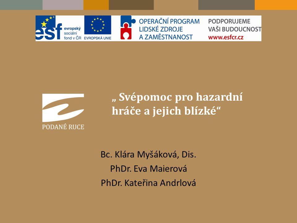 Bc. Klára Myšáková, Dis. PhDr. Eva Maierová PhDr. Kateřina Andrlová