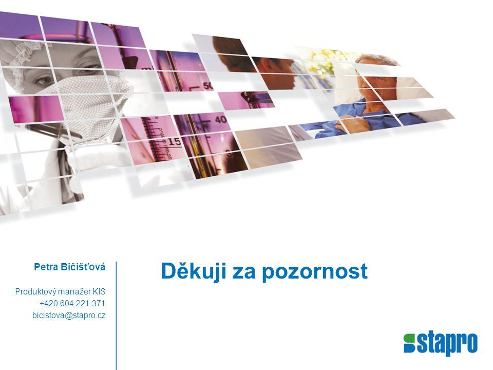 Děkuji za pozornost Petra Bičišťová Produktový manažer KIS