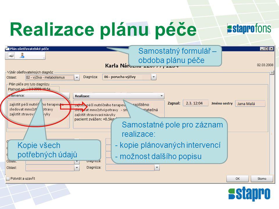 Realizace plánu péče Samostatný formulář – obdoba plánu péče