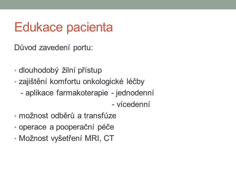 Edukace pacienta Důvod zavedení portu: dlouhodobý žilní přístup
