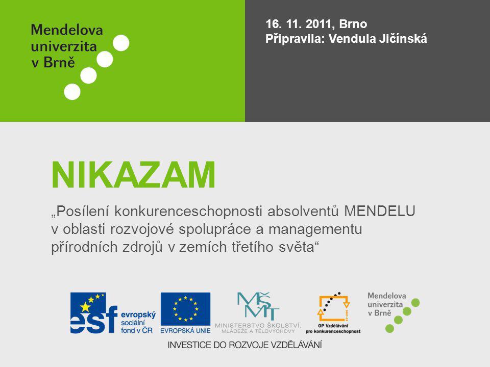 16. 11. 2011, Brno Připravila: Vendula Jičínská. NIKAZAM.