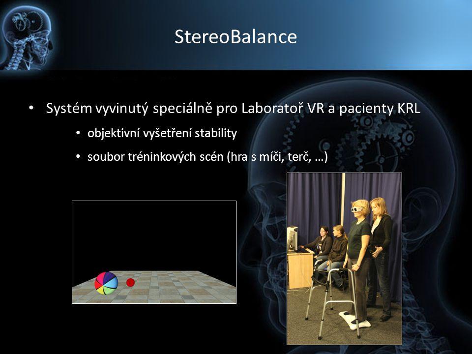 StereoBalance Systém vyvinutý speciálně pro Laboratoř VR a pacienty KRL. objektivní vyšetření stability.