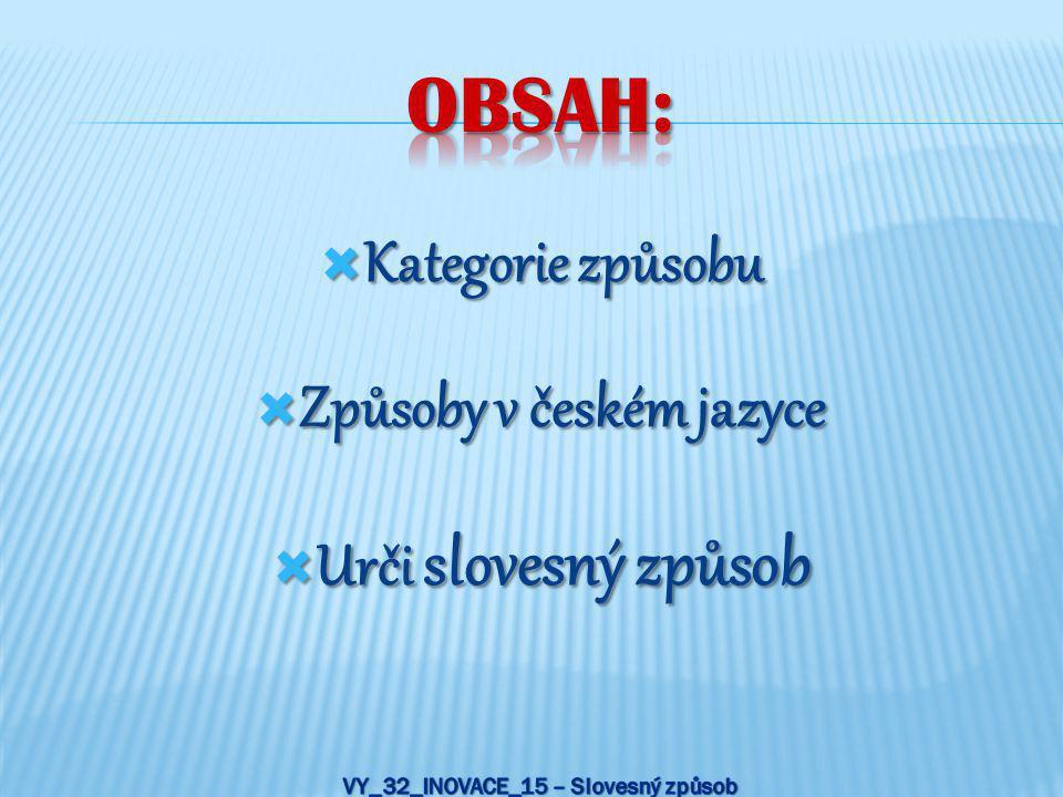 Způsoby v českém jazyce VY_32_INOVACE_15 – Slovesný způsob