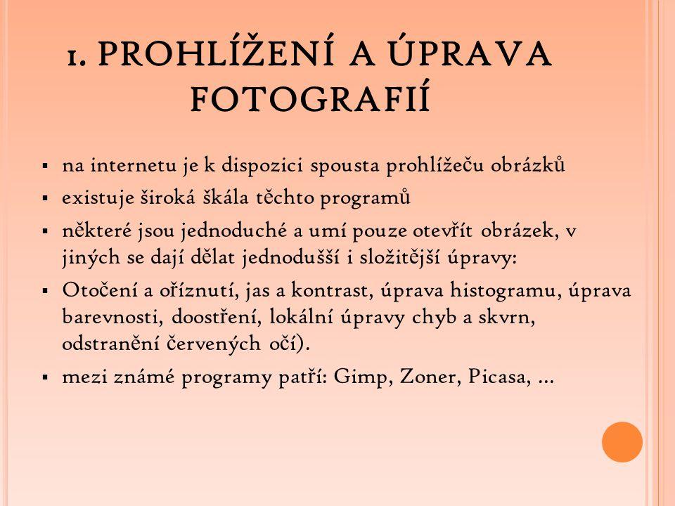 1. PROHLÍŽENÍ A ÚPRAVA FOTOGRAFIÍ