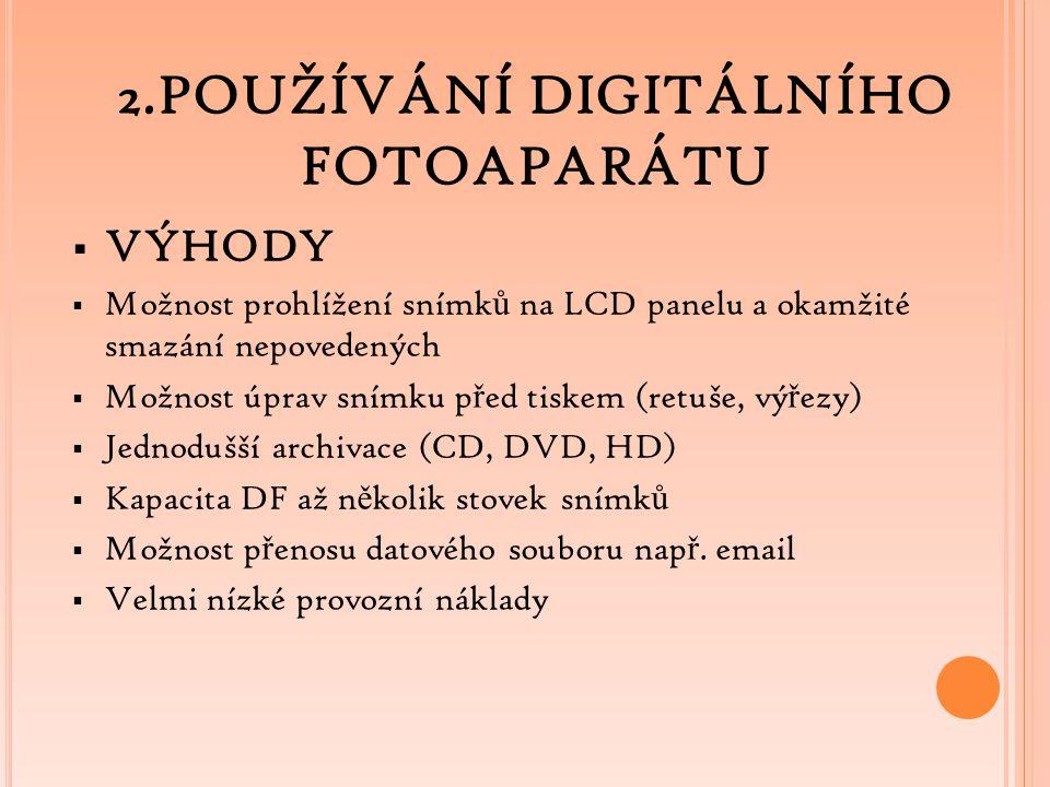 2.POUŽÍVÁNÍ DIGITÁLNÍHO FOTOAPARÁTU