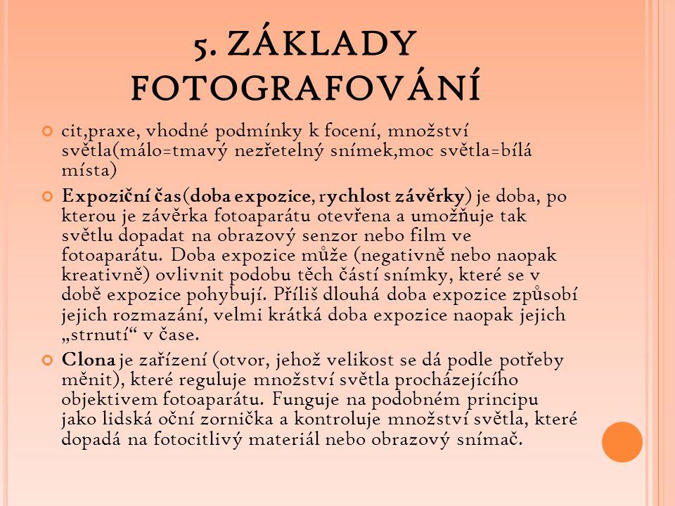 5. ZÁKLADY FOTOGRAFOVÁNÍ