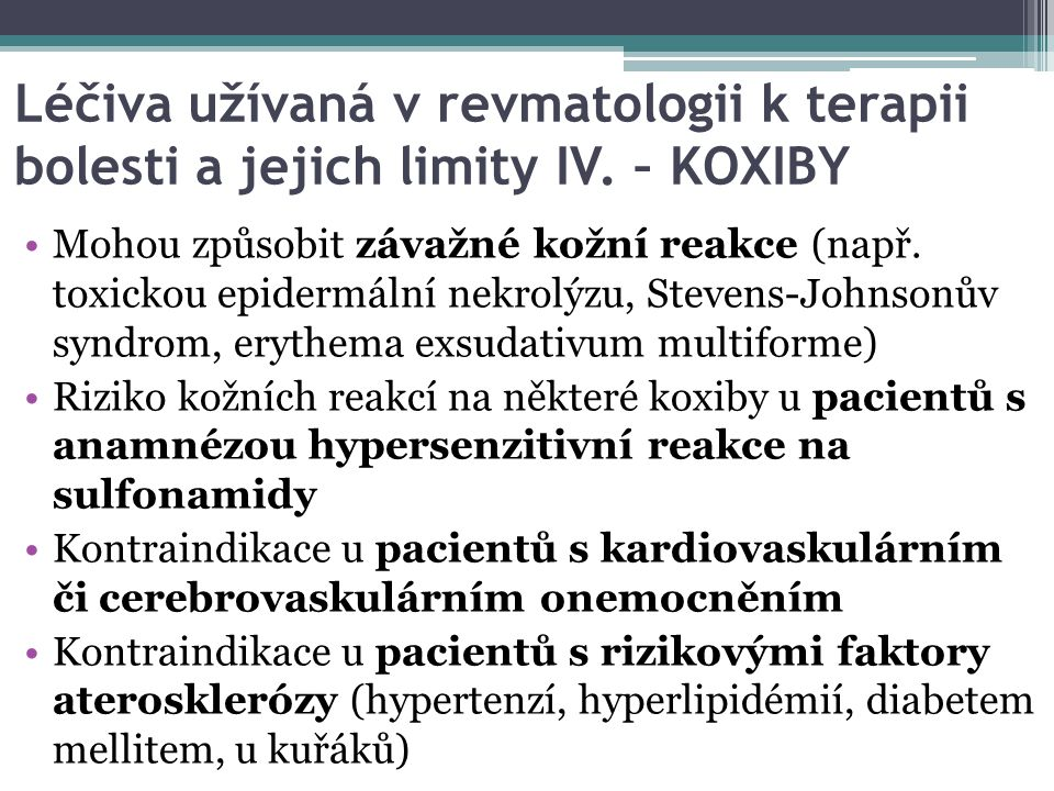 Léčiva užívaná v revmatologii k terapii bolesti a jejich limity IV