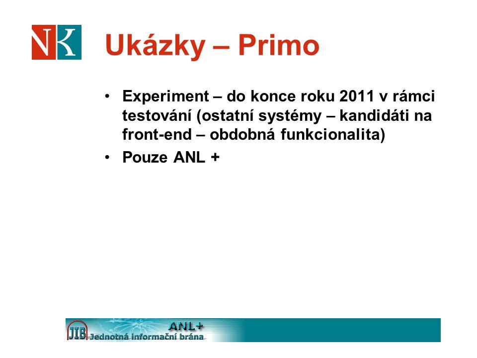 Ukázky – Primo Experiment – do konce roku 2011 v rámci testování (ostatní systémy – kandidáti na front-end – obdobná funkcionalita)
