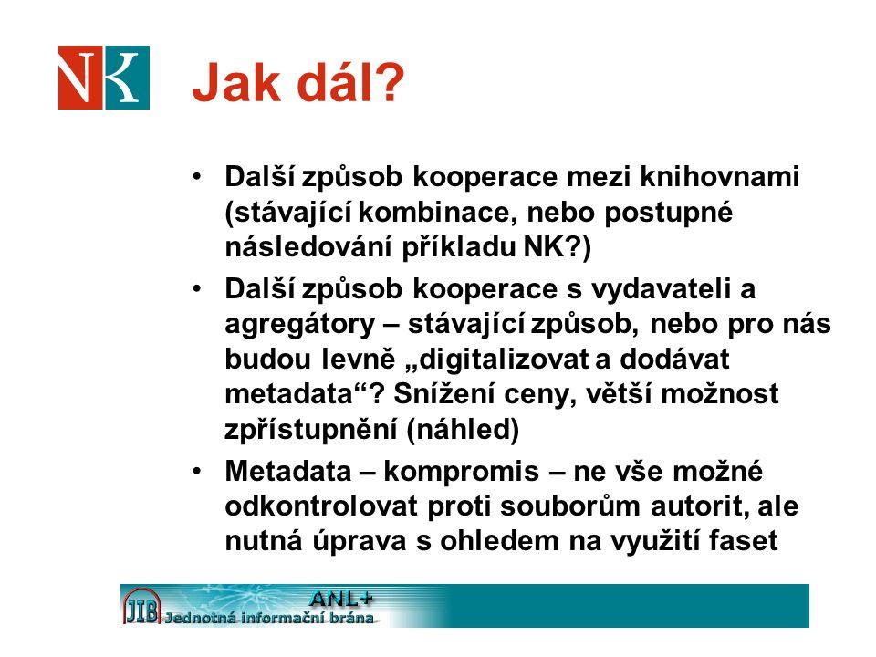 Jak dál Další způsob kooperace mezi knihovnami (stávající kombinace, nebo postupné následování příkladu NK )