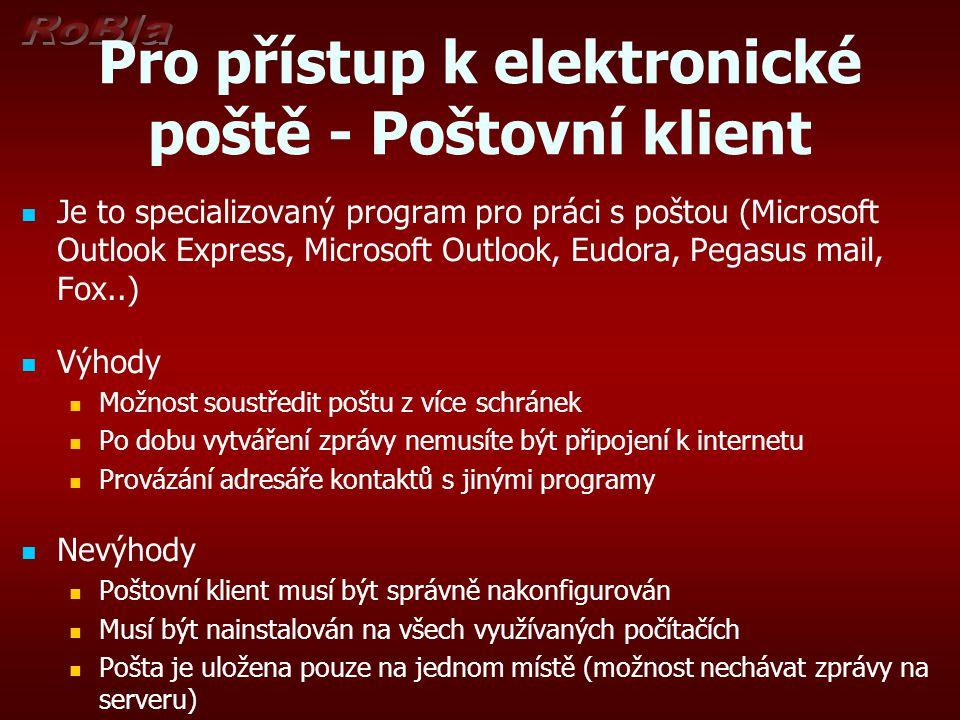 Pro přístup k elektronické poště - Poštovní klient
