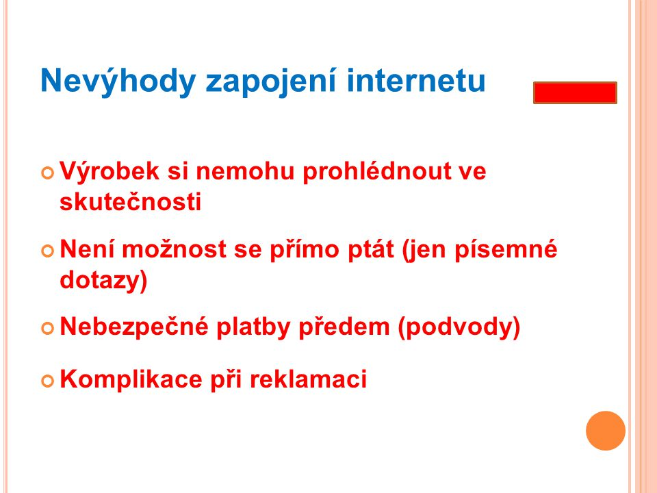 Nevýhody zapojení internetu
