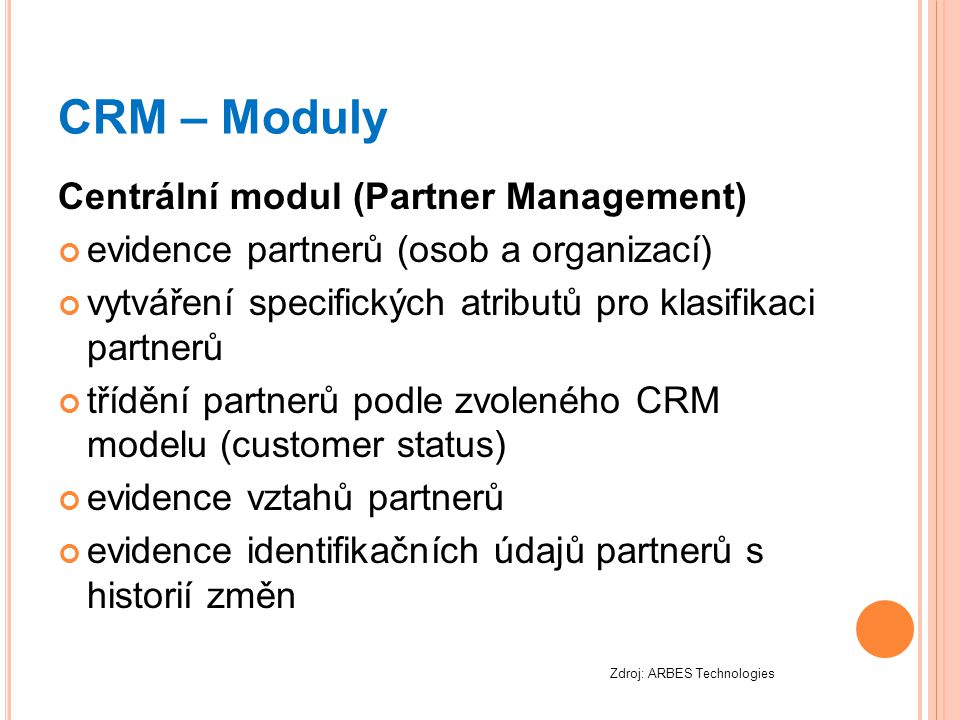 CRM – Moduly Centrální modul (Partner Management)