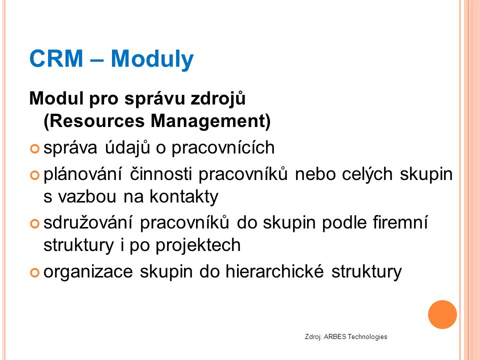 CRM – Moduly Modul pro správu zdrojů (Resources Management)