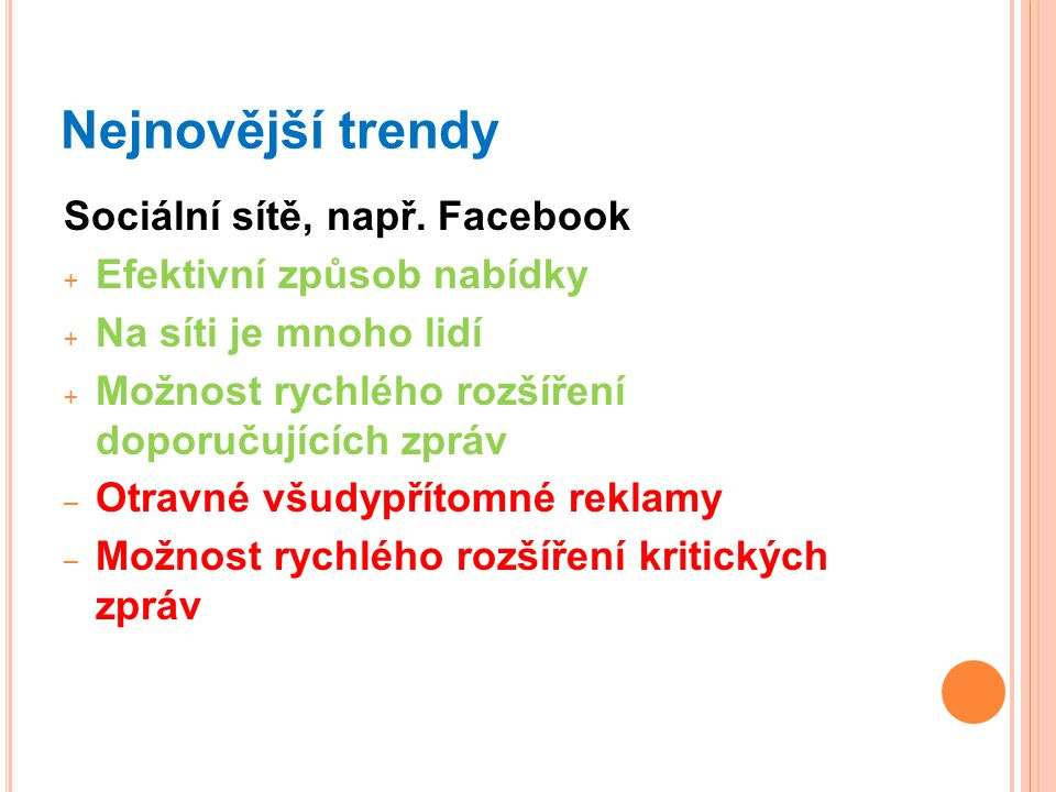 Nejnovější trendy Sociální sítě, např. Facebook