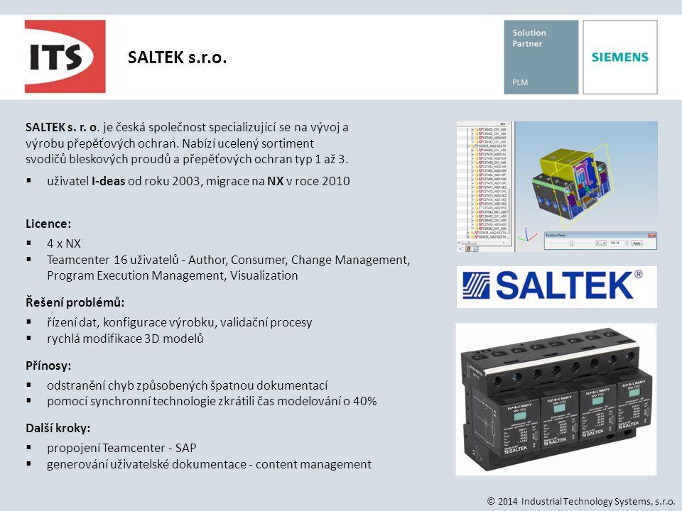SALTEK s.r.o. SALTEK s. r. o. je česká společnost specializující se na vývoj a. výrobu přepěťových ochran. Nabízí ucelený sortiment.