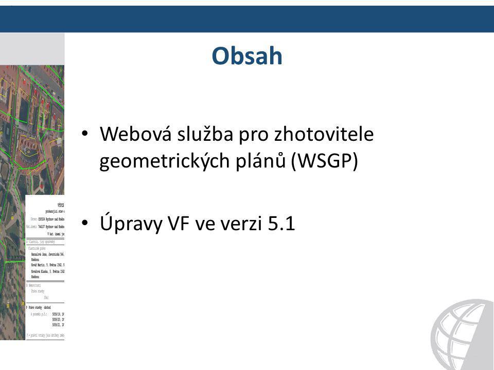 Obsah Webová služba pro zhotovitele geometrických plánů (WSGP)