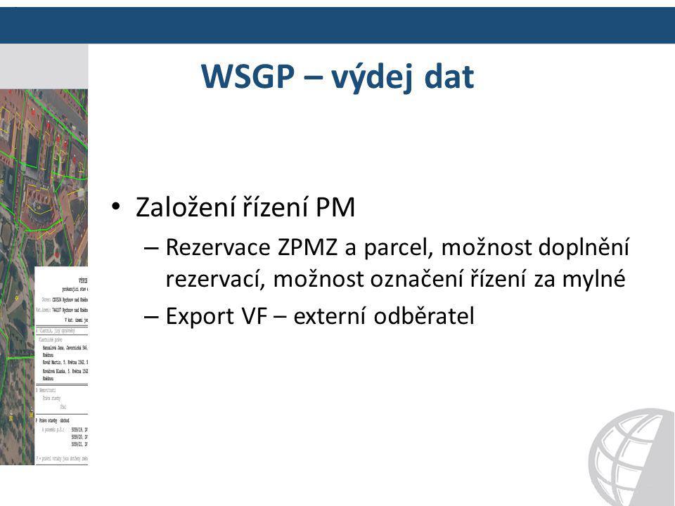 WSGP – výdej dat Založení řízení PM