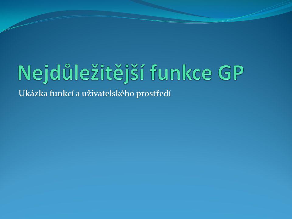Nejdůležitější funkce GP