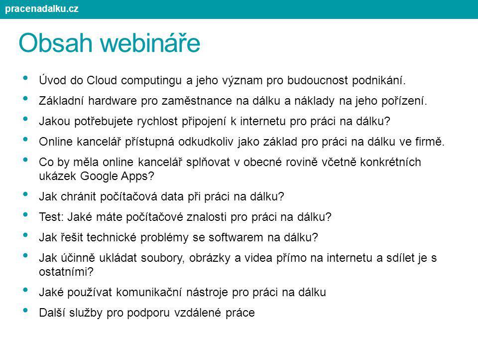 pracenadalku.cz Obsah webináře. Úvod do Cloud computingu a jeho význam pro budoucnost podnikání.